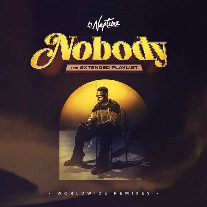 "[EP] DJ Neptune – ""Nobody"" The Extended Playlist (Worldwide Remixes)"
