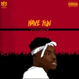 "Bad Boy Timz – ""Have Fun"""