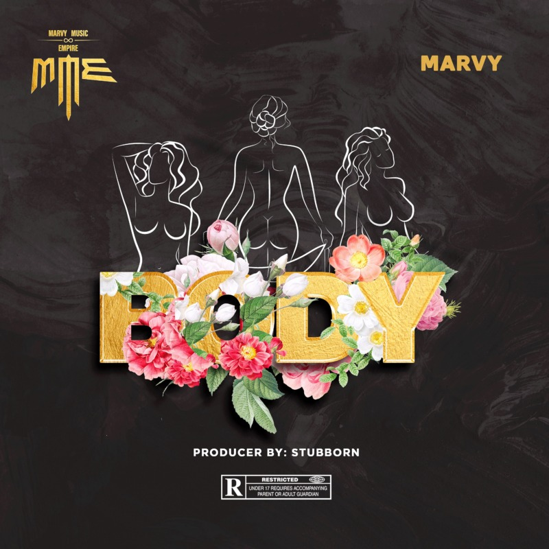 "Marvy – ""Body"" (Prod. By StubbornBeatz)"