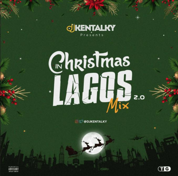 "DJ Kentalky – ""Christmas In Lagos Mix"" Vol. 2.0"