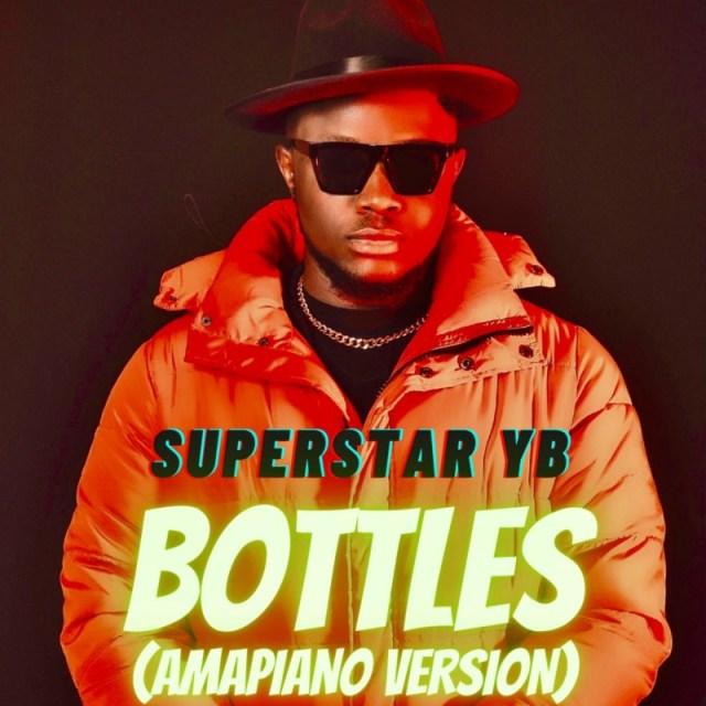 "Superstar YB – ""Bottles"" (Amapiano Version) 1"
