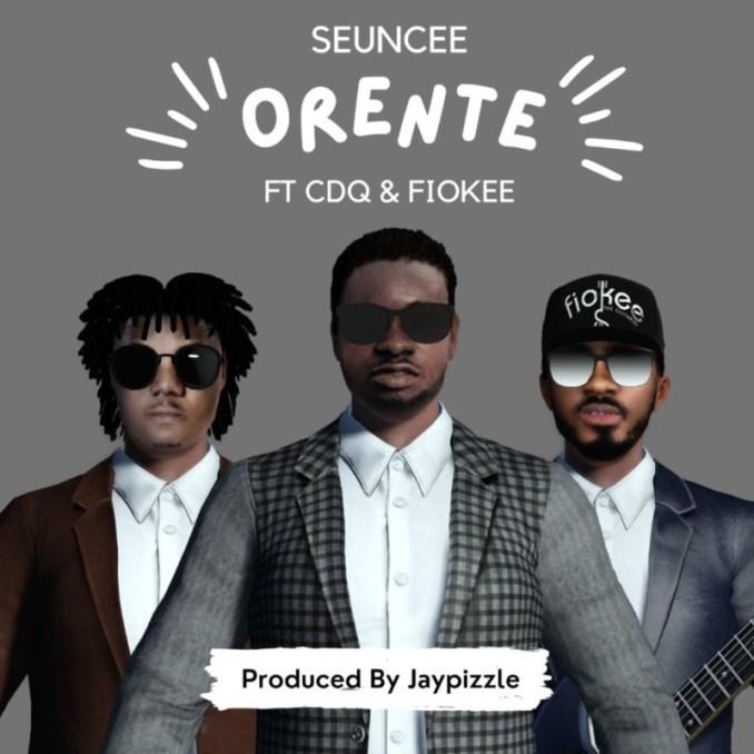 "Seuncee – ""Orente"" ft. CDQ x fiokee"