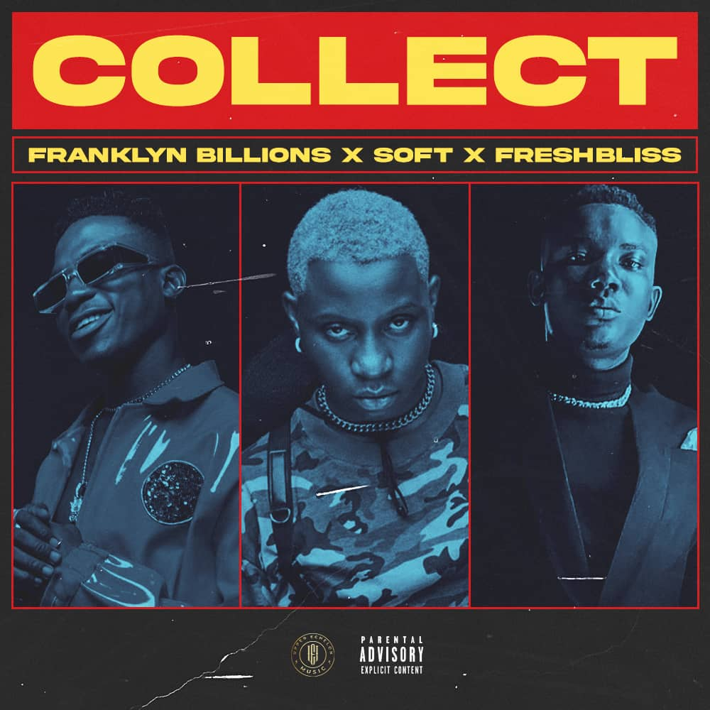 "Franklyn Billions x FreshBliss x Soft – ""Collect"""