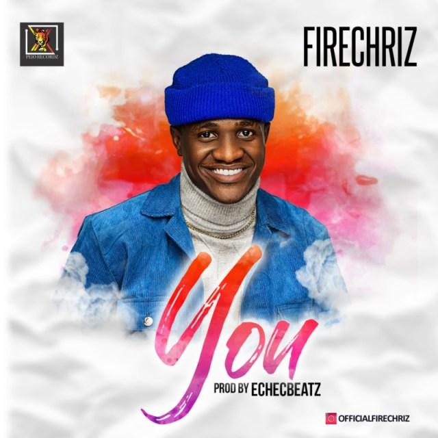 "Firechriz – ""You"" (Prod By EcheCbeatz) 1"