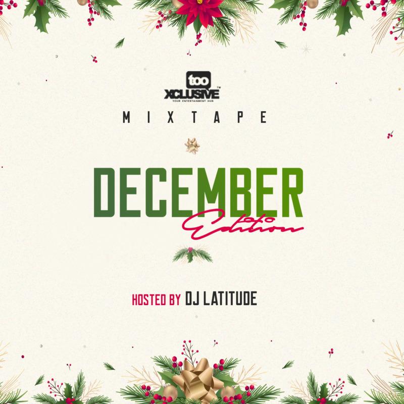 DJ Latitude Tooxclusive Mixtape December Edition