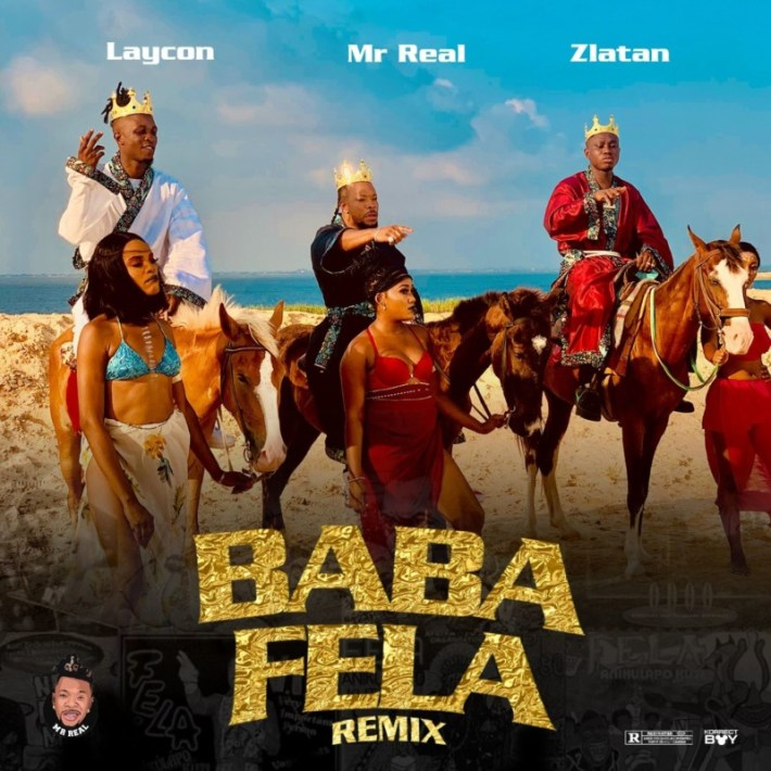 Mr Real Baba Fela Remix Laycon Zlatan