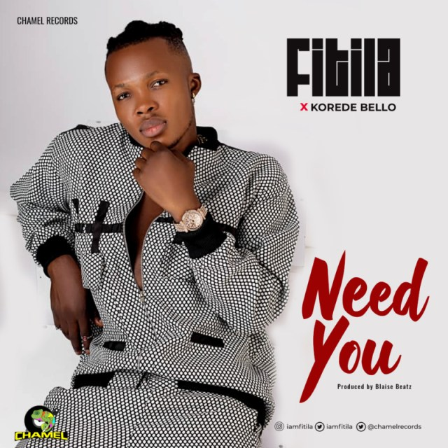 Fitila Need You Korede Bello