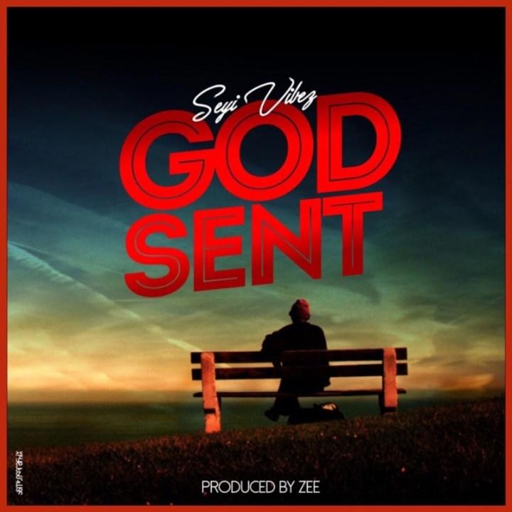 Seyi Vibez God Sent