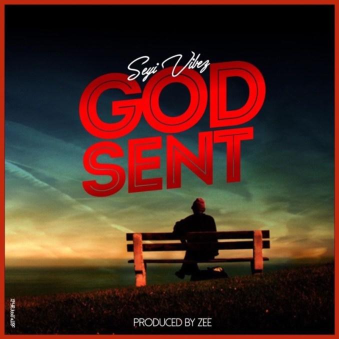 """Seyi Vibez – """"God Sent"""""""