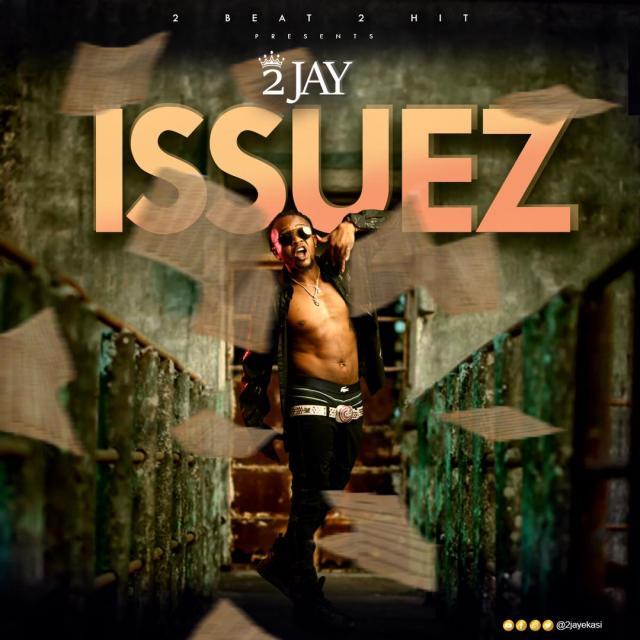 """2Jay – """"Issuez"""" 1"""