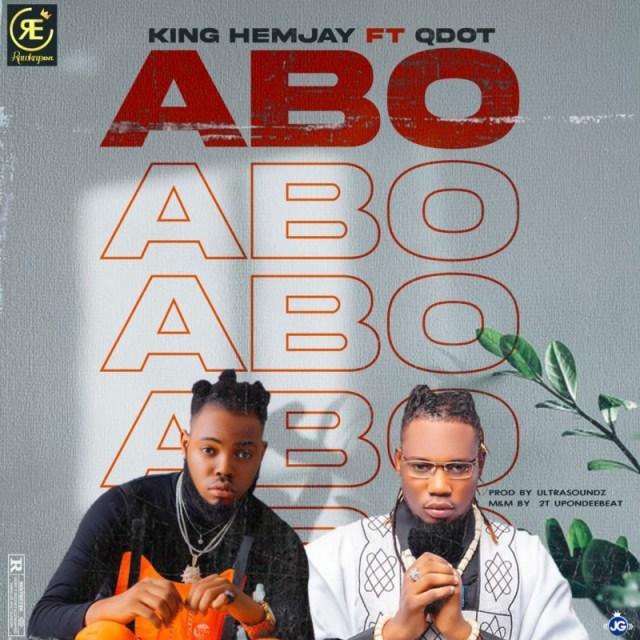 """King Hemjay – """"ABO"""" ft. Qdot 1"""