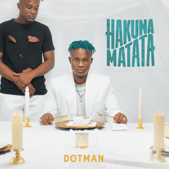 "[Album] Dotman – ""Hakuna Matata"" The Album"