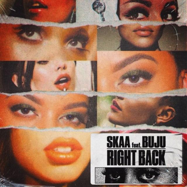 "Skaa – ""Right Back"" ft Buju 1"