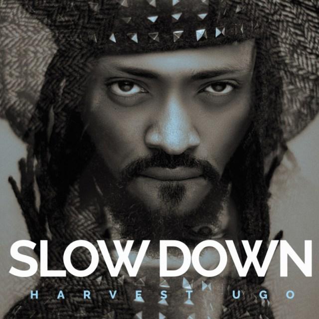 "Harvest – ""Slow Down"" 1"