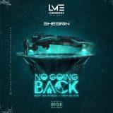 """Shegrin – """"No Going Back"""""""