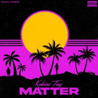 """Kelvino Ticy – """"Matter"""""""
