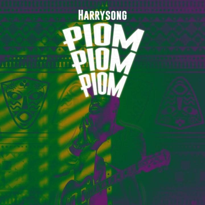 Harrysong Piom Piom Piom