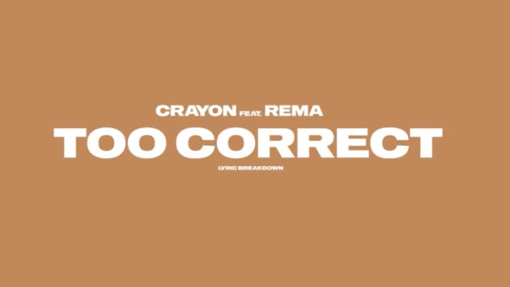 Crayon Rema Too Correct Lyric Breakdown