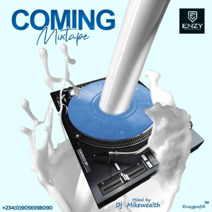 """[Mix] DJ MikeWealth – """"Coming Mixtape"""""""
