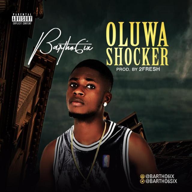 """Bartho6ix – """"Oluwa Shocker"""" (Prod. By 2FreshMayer) 1"""