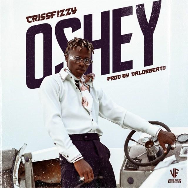 """Crissfizzy – """"Oshey"""" (Prod. By Dalorbeatz) 1"""