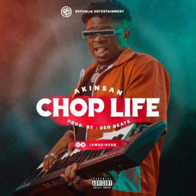 [Music] Akinsan – Chop Life 1
