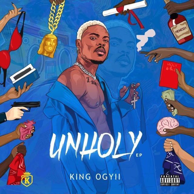 "King Ogyii – ""Unholy EP"" 1"