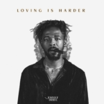 """Johnny Drille – """"Loving Is Harder"""""""