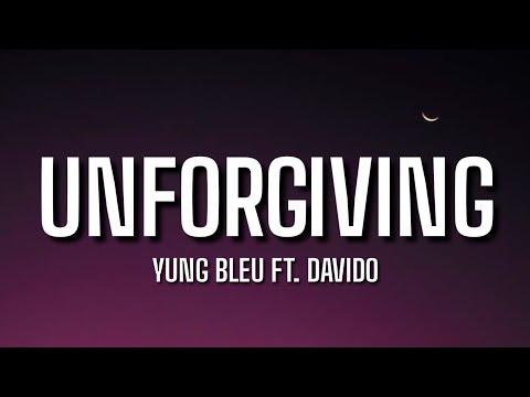 Yung Bleu Davido Unforgiving Lyrics