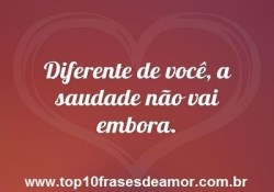 A Saudade Não Desiste Frases De Amor Top10frasesdeamor