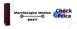 MartinLogan Motion 60XT Floor Standing Speakers under 5000