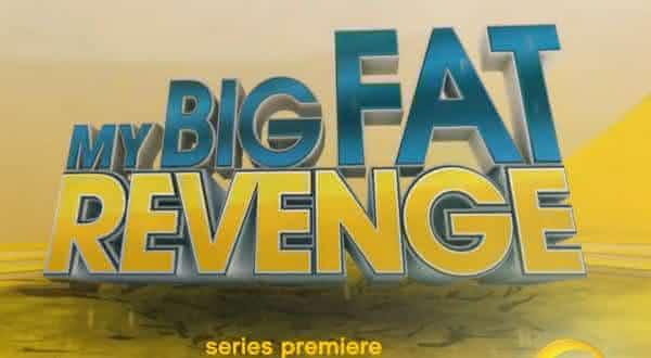 My Big Fat Revenge entre os reality shows mais crueis do mundo