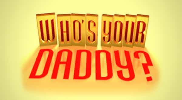 Whos Your Daddy entre os reality shows mais crueis do mundo