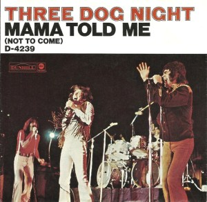 three-dog-night-mama-told-me-not-to-come-1970-11