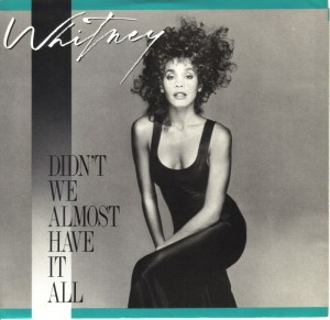 whitney-houston-didnt-we-almost-have-it-all-1987-3