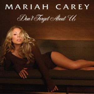 008 Mariah Don't Forget About