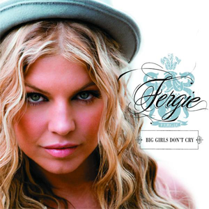 039 Fergie Big Girls Don't Cry