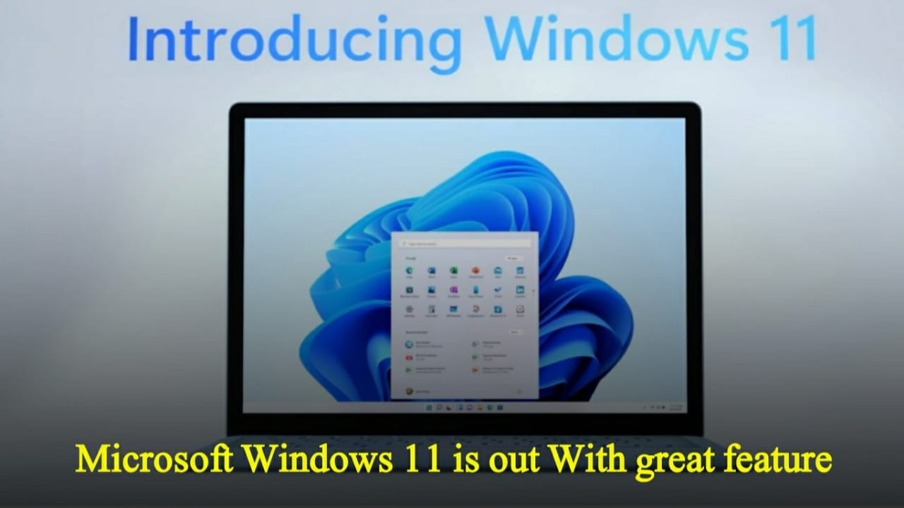 Microsoft Windows 11 is out With some great features