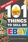 EBAY MOJO – 101 THINGS TO SELL ON EBAY: EBAY MOJO POWERSELLER By Julien NEW