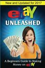 EBAY UNLEASHED: A BEGINNERS GUIDE TO SELLING ON EBAY By Nick Vulich *BRAND NEW*