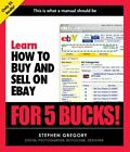 LEARN HOW TO BUY AND SELL ON EBAY FOR 5 BUCKS By Larry Becker **Mint Condition**