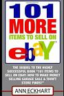 101 MORE Items To Sell On Ebay: (Seventh Edition – Updated for 2020) (101 Ite…