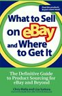 What to Sell on eBay and Where to Get It: The Defin… by Malta, Chris Paperback