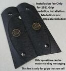 #5501 Grip Medallion installation Service Fee on 1911 grips that we sell o