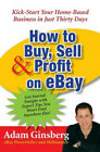 How To Buy, Sell, And Profit On Ebay: Kick-Start Your Million Dollar Business