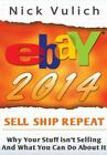 Ebay 2014: Why You're Not Selling Anything On Ebay, And What You Can Do Abo…