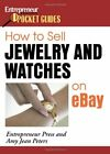 HOW TO SELL JEWELRY AND WATCHES ON EBAY By Amy Jean Peters & Entrepreneur Press