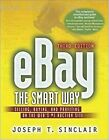 eBay The Smart Way – Selling, Buying, and Profiting on the Webs #1 Auction Site:
