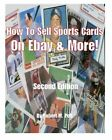 HOW TO SELL SPORTS CARDS ON EBAY AND MORE! By Robert M. Poll & Robert Mark Poll