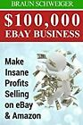 $100,000 eBay Business: Make Insane Profits Selling on eBay BOOK(PAPERBACK)